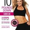 10 Pounds Down Cardio Abs - Jessica Smith