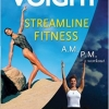 Streamline Fitness AM PM Workout with Karen Voight