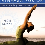 Nicki Doane Yoga Vinyasa -- Back Bending Flow Series
