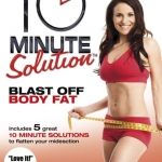 10 Minute Solution Blast off Body Fat with Suzanne Bowen