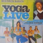 Yoga Live Beginner Basics with Sara Ivanhoe