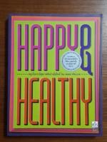 Happy & Healthy : สนุกกับการมีสุขภาพดีอย่างมีสไตล์ / พลอย จริยะเวช