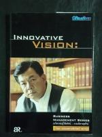 นวัตกรรมสู่วิสัยทัศน์ : การบริหารธุรกิจ / หม่อมหลวง ชัยวัฒน์ ชยางกูร