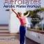 Aerolates Aerobic Pilates Workout with Lucy Knight thumbnail 1