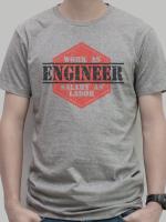"""เสื้อยืด """"Engineer : Work as Engineer but salary as labor"""""""