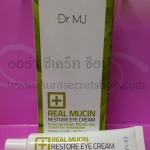 Dr.MJ Real Mucin Restore Eye Cream 30ml อายครีม